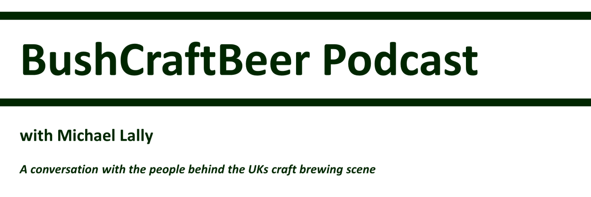 BushCraftBeer Podcast Episode 1 – Mark Dredge
